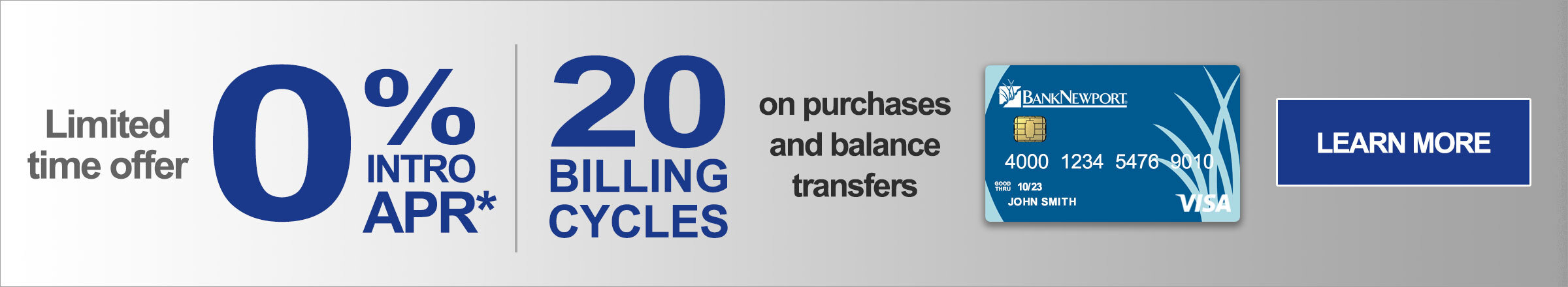 Limited Time Offer 0% intro APR* 20 Billing Cycles on purchases and balance transfers learn more